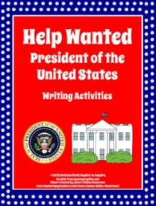 Help Wanted: President of the United States Writing Activities: Presidents' Day