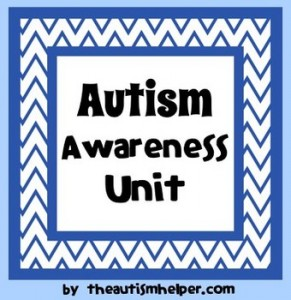 Autism Awareness Unit - Help Raise Understanding and Knowledge!: Autism Resources