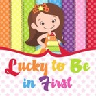 Lucky to Be in First by Molly Lynch