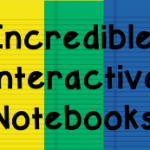 Incredible Interactive Notebooks: Let's Take a Closer Look!