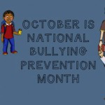 National Bullying Prevention Month Is Now