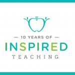 Celebrating 10 Years of Inspired Teaching