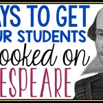 8 Ways to Get Your Students Hooked on Shakespeare