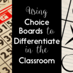 How to Use Choice Boards to Differentiate in the Classroom