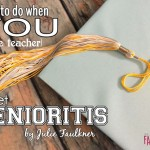 What to Do When YOU (the Teacher) Get Senioritis