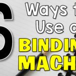 6 Ways to Use a Binding Machine