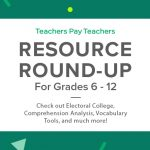 Resource Round-Up: Electoral College, Comprehension Analysis, Vocabulary Tools, and More!