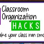 3 Classroom Organization Hacks to Make Your Special Education Classroom Run Smoothly