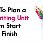 From Start to Finish: Planning K-2 Writing Units