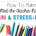 How to Make Meet-the-Teacher Night Fun and Stress-Free