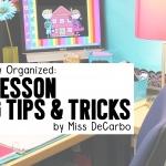 How I Stay Organized: Weekly Lesson Planning Tips & Tricks