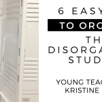 6 Easy Tips to Organize the Disorganized Student