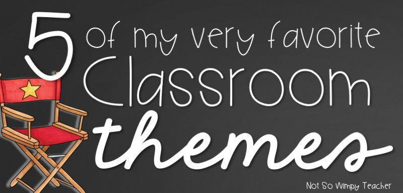 5 Favorite Classroom Themes, from Not So Wimpy Teacher