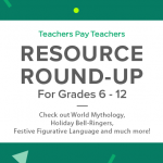 Resource Round-Up: World Mythology, Holiday Bell-Ringers, Festive Figurative Language, and More!