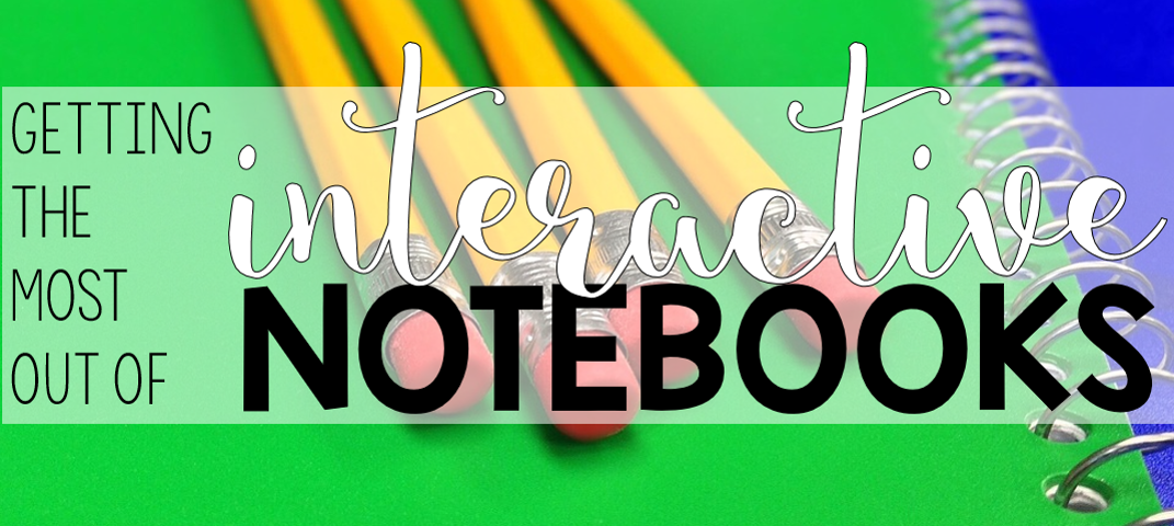 A Teacher-Author shares tips on how to prep, plan, and get started using interactive notebooks (INBs) in your classroom — and keep your students engaged!