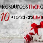 10 #ResourcesThatGive From 10 #TeachersWhoGive