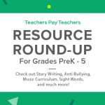 Resource Round-Up: Story Writing, Anti-Bullying, Music Curriculum, Sight Words, and More!
