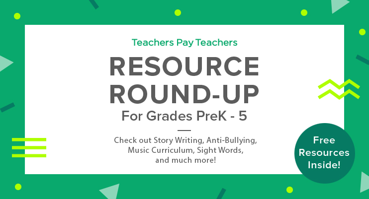 Resource Round-Up: Story Writing, Anti-Bullying, Music Curriculum
