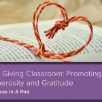 The Giving Classroom: Promoting Generosity and Gratitude {#TeachersWhoGive}