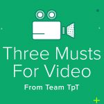 3 Musts for Video
