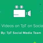 For Teacher-Authors: Sharing Videos on TpT on Social Media