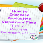 7 Ways to Reduce Bathroom Breaks in Your Classroom