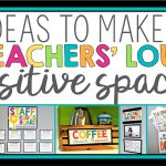 10 Ideas to Make Your Teachers' Lounge a Positive Space