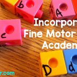 Incorporating Fine Motor Skills and Academics