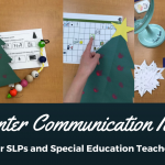 Winter Communication Ideas for SLPs and Special Education Teachers