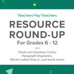 Resource Round-Up: Literature Circles, Paragraph Organizers, Martin Luther King Jr., and More!