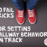 No Fail Tricks for Getting Hallway Behavior Back on Track