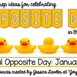 Free Ideas for Celebrating Opposite Day {January 25}!