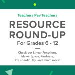 Resource Round-Up: Linear Functions, Maker Space, Kindness, Presidents' Day, and More!
