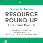 Resource Round-Up: Prepositions, Conversations, 1:1, Hands-On Craftivities, and More!