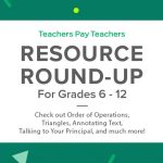 Resource Round-Up: Order of Operations, Triangles, Annotating Text, Talking to Your Principal, and More!