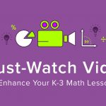 7 Must-Watch Videos to Enhance Your K-3 Math Lessons