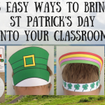 5 Easy Ways to Bring St. Patrick's Day Into Your Classroom