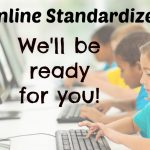 Dear Online Standardized Test: We'll Be Ready for You!