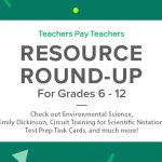 Resource Round-Up: Environmental Science, Emily Dickinson, Circuit Training for Scientific Notation, Test Prep Task Cards, and More!