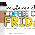 How to Implement a Student-Run Coffee Shop in an Elementary Special Needs Classroom