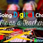 How Going Digital Changed Me as a Teacher