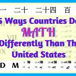 5 Ways Countries Do Math Differently Than the U.S. (And Why It's Important to Know This)