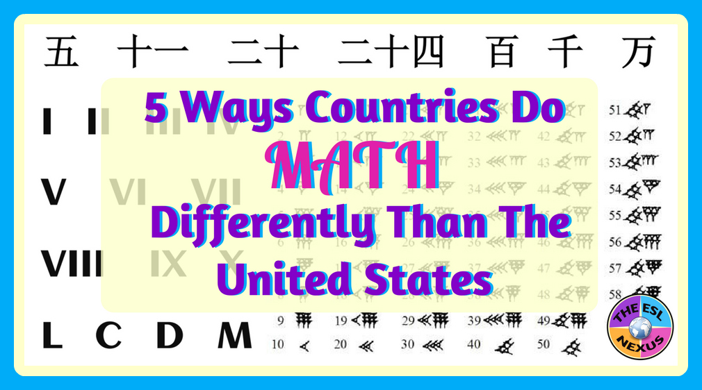 5 Ways Countries Do Math Differently Than The Us And Why Its