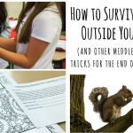How to Survive a Squirrel Outside Your Window (and Other Middle School Teacher Tricks for the End of the School Year)
