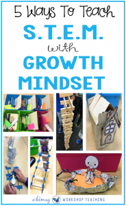 5 Ways To Teach STEM and Growth Mindset together to support students' self-regulation and positive attitude towards risk taking in class.