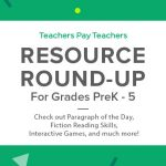 Resource Round-up: Paragraph of the Day, Fiction Reading Skills, Interactive Games, and More!