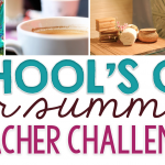 """School's Out for Summer"" Teacher Challenge!"