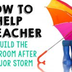 How to Help a Teacher Rebuild the Classroom After a Major Storm