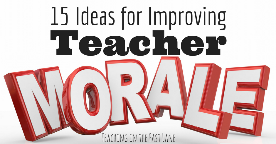 15 Ideas for Improving Teacher Morale from Teaching in the Fast Lane