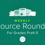 Resource Round-Up: Literacy Center Activities, Conflict Resolution Resources, and More!